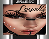 Loyalty FACE TATT/PIERCI