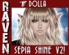 DOLLA SEPIA SHINE V2!