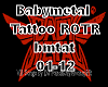 Babymetal Tattoo ROTR vb