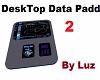 Desktop Data Padd 2