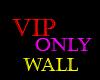 VIP WALL   ~AZ~