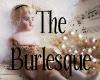 The Burlesque
