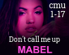 Mabel - Don't Call Me Up
