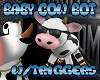 Baby Cow Bot w/triggs