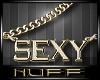 *NUFF* SEXY  (GOLD)
