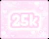 25k sticker~