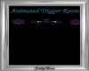Animated Trigger Room