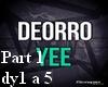 Deorro Yee Part1