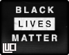 !L! Black Lives Matter M