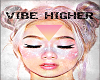 Vibe Higher Wall Canvas