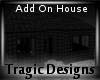 -A- Add On House
