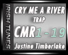 - Trap - Cry Me A River