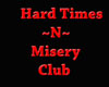 *R* Hard Times N Misery