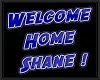 Welcome Home Shane