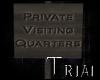 T~ Private Visiting Sign