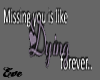 Missing you is...