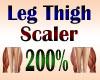 Leg Thigh Scaler 200%