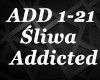 Śliwa - Addicted