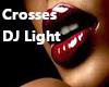 Crosses Dj Light