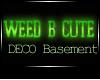 JAD DECO weedB Basement