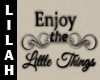 *L*M Little Things Quote