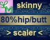 !LM Thin Leg/Butt Scaler