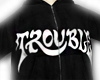 ★ trouble
