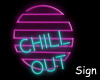 Chill Out-neon sign