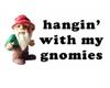 PB Hangin w/ my gnomies