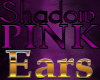 Shadow Pink Ears