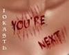 💋 YOU'RE NEXT