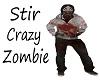 Stir Crazy Zombie