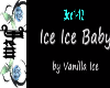 (JM)Vanilla Ice Ice Baby