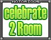 Celebrate 2 Room