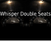 !T Whisper Double Seats