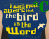 *C Bird is the Word Tee