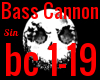 *SM* Bass Cannon