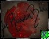 ~JRB~ Raven Sign Rose