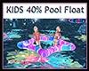 KIDS 40% Pool Float