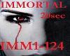 IMMORTAL (IMM1-124)20sec