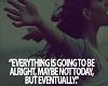 ❉|Eventually Quote