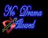 No Drama Neon Sign