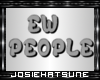 Jos~ Ew People Headsign