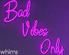 Glow Bad Vibes Neon
