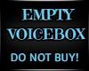 [R] Empty Voicebox