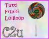 C2u~ TuttiFruti Lollipop