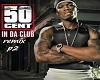 50 cent in da club p2
