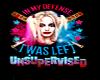I WAS LEFT UNSUPERVISED
