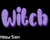 Witch Head Sign