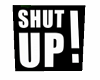 Shut Up! Cutout